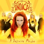 INDICA – 'A DEFINITE MAYBE' DIGITAL SINGLE RELEASED
