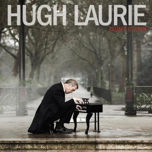 Hugh Laurie_ Didnt It Rain