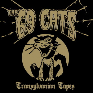 The 69 Cats - TransylvanianTapes
