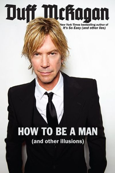 duff mckagan-how to be a man